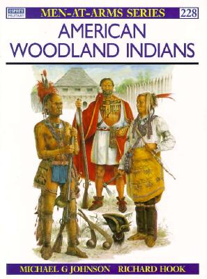 The American Woodland Indians By Johnson, Michael/ Hook, Richard (ILT)